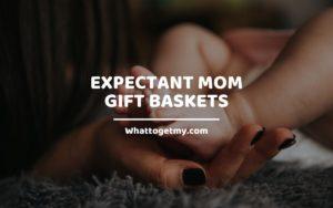 Expectant Mom Gift Baskets WTGM