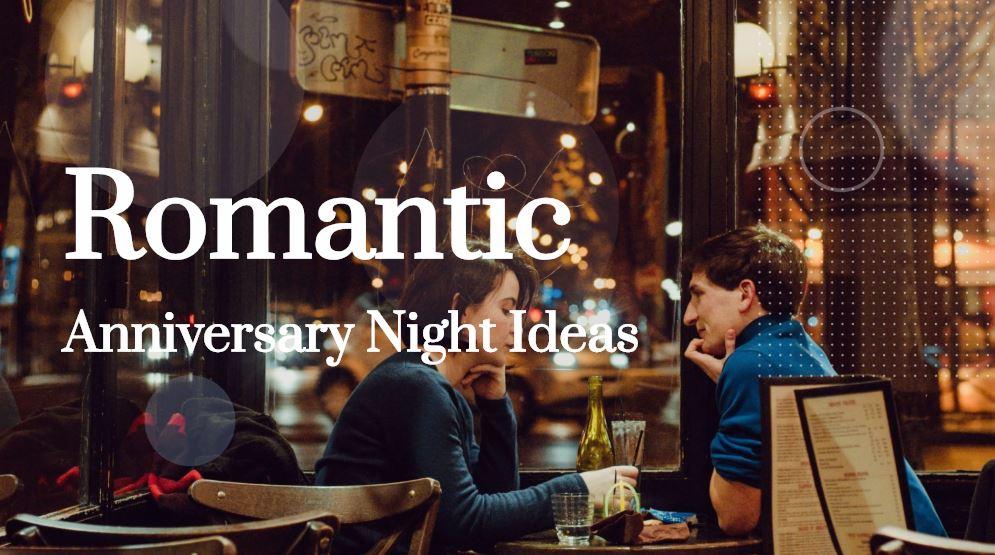 Romantic anniversary night ideas
