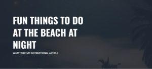 fun things to do at the beach at night