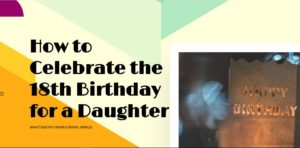 how to celebrate the 18th birthday for a daughter