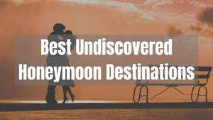 Couple's Honeymoon Destinations In The World