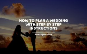 How to Plan a Wedding With Step by Step Instructions