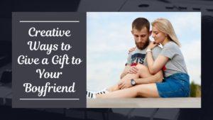 Gift to Your Boyfriend