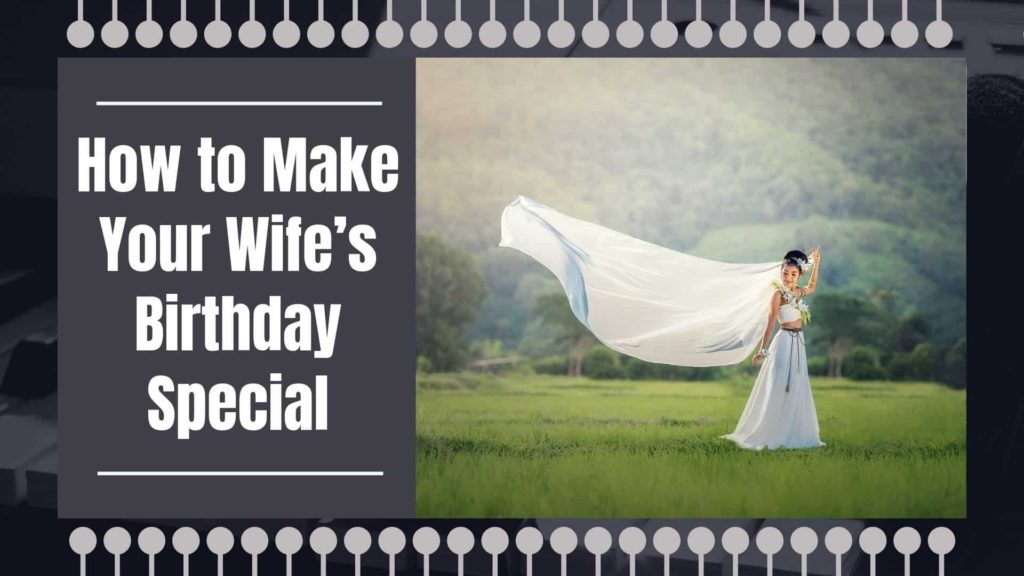 How to Make Your Wife's Birthday Special