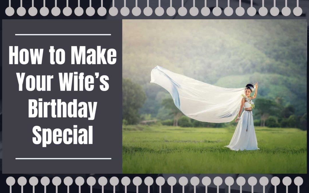 How to make your wife's birthday special?