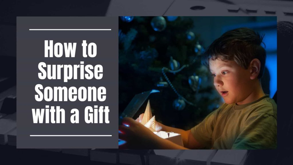 How to Surprise Someone with a Gift Even If You Suck at Gift-Giving