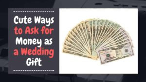 ask for money as a wedding gift