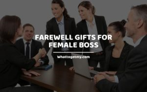 Farewell Gifts For Female Boss whattogetmy