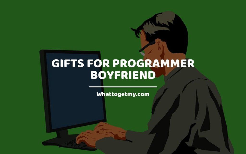 Gifts For Programmer Boyfriend whattogetmy
