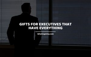 Gifts for Executives That Have Everything whattogetmy