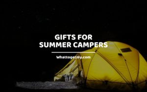 Gifts for Summer Campers whattogetmy