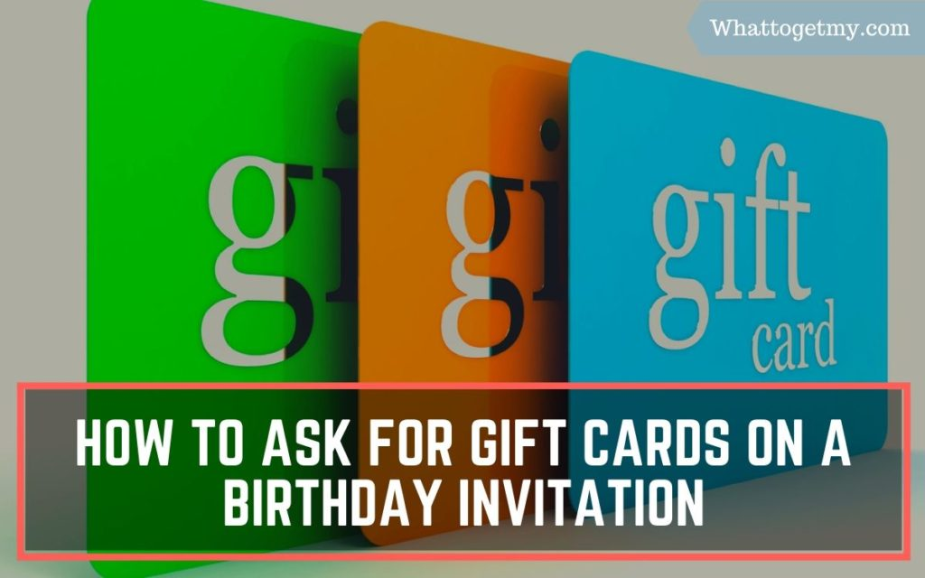 How to Ask for Gift Cards on a Birthday Invitation