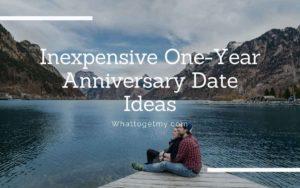 Inexpensive One-Year Anniversary Date Ideas
