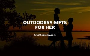 Outdoorsy Gifts for Her whattogetmy