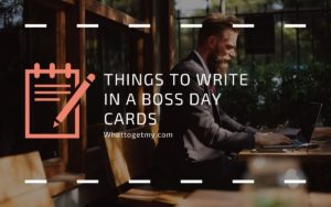 Things to write in a Boss Day Cards