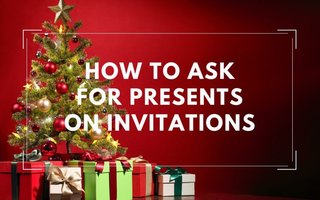 How to Ask for Presents on Invitations