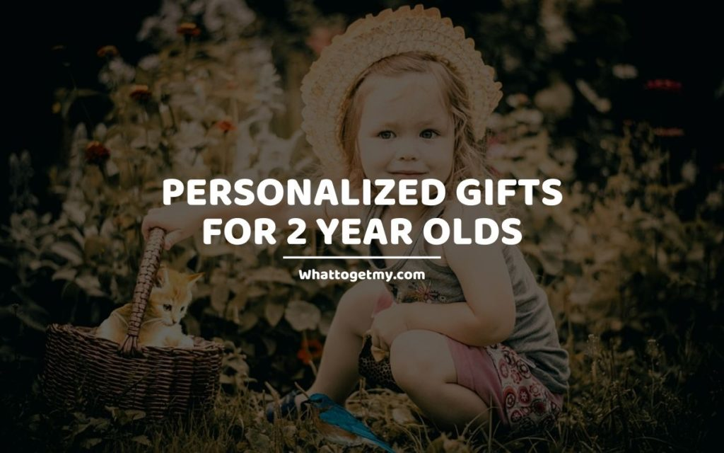Personalized Gifts For 2 Year Olds whattogetmy