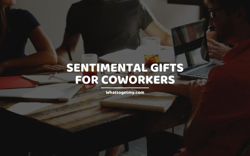 Sentimental Gifts for Coworkers whattogetmy