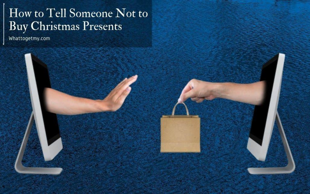 Tell Someone Not to Buy Christmas Present