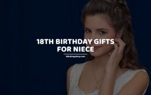 18th Birthday Gifts for Niece whattogetmy