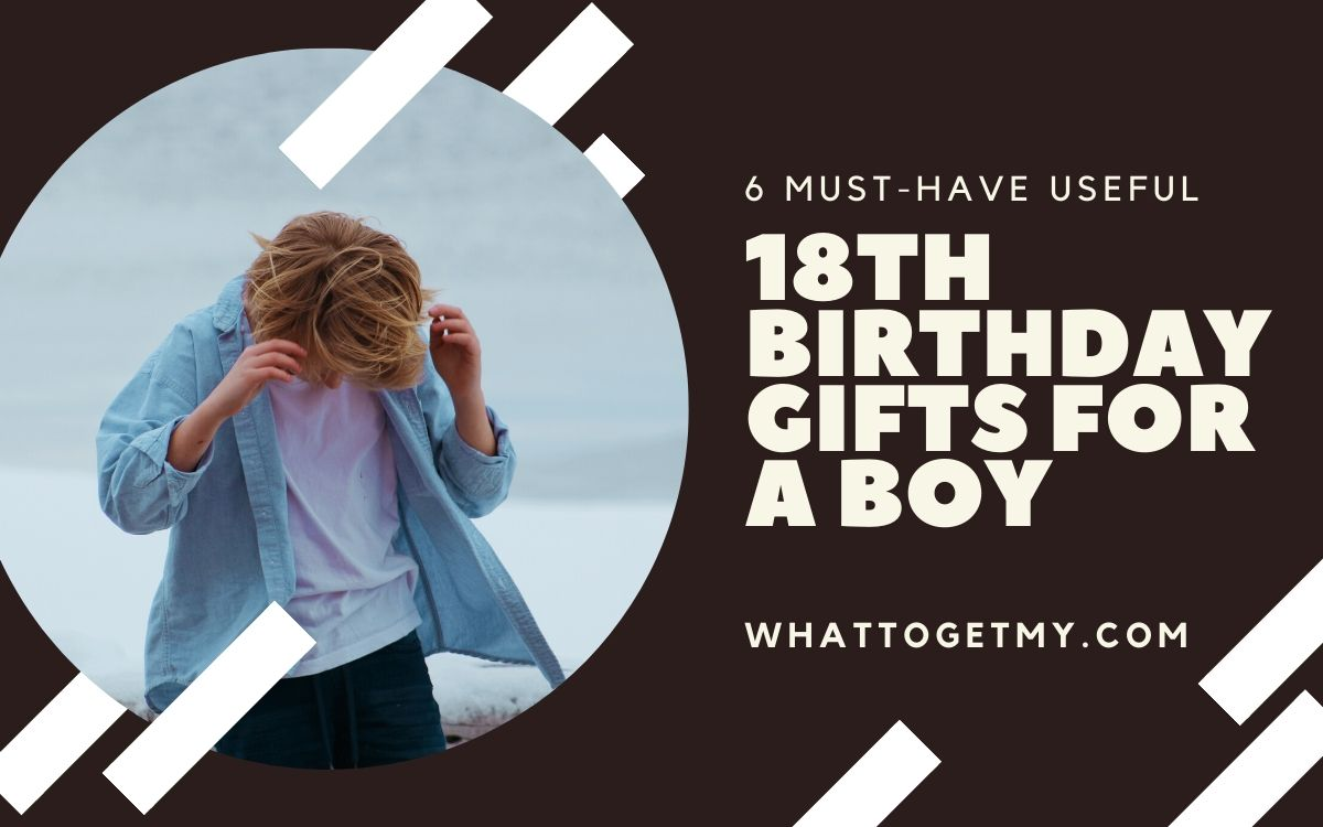 18th Birthday Gifts for a Boy