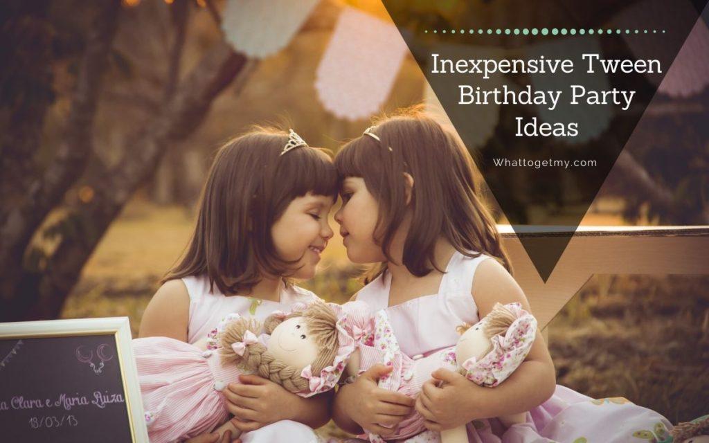 4 Favorite Inexpensive Tween Birthday Party Idea