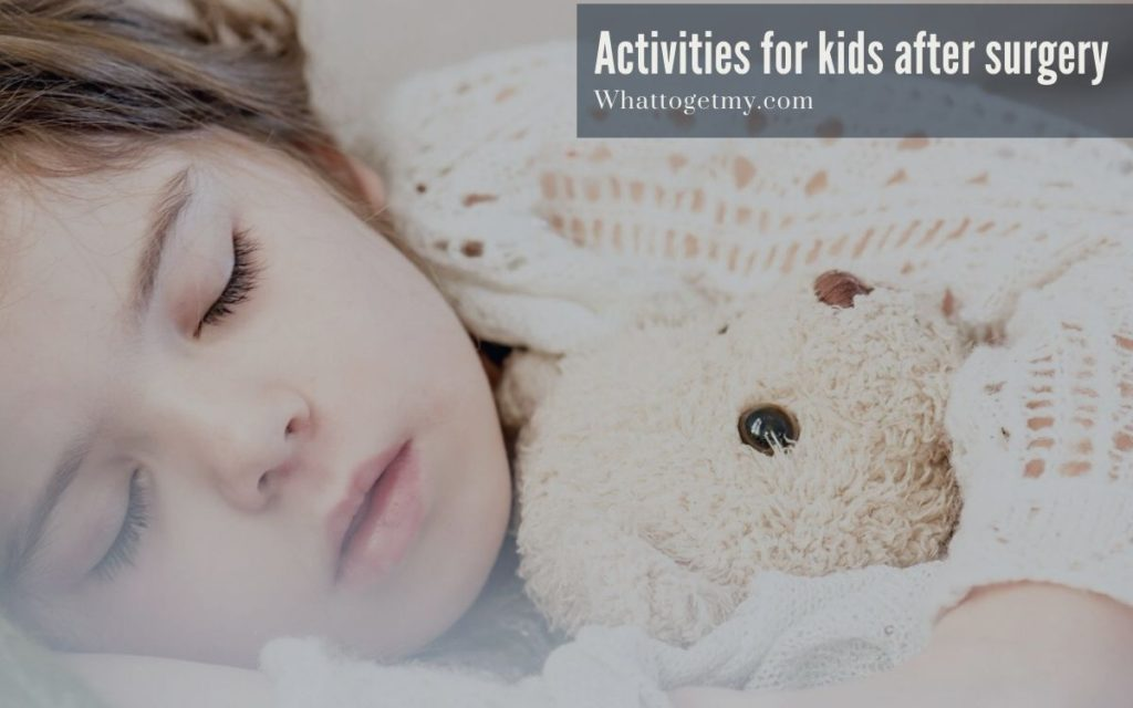 Activities for kids after surgery