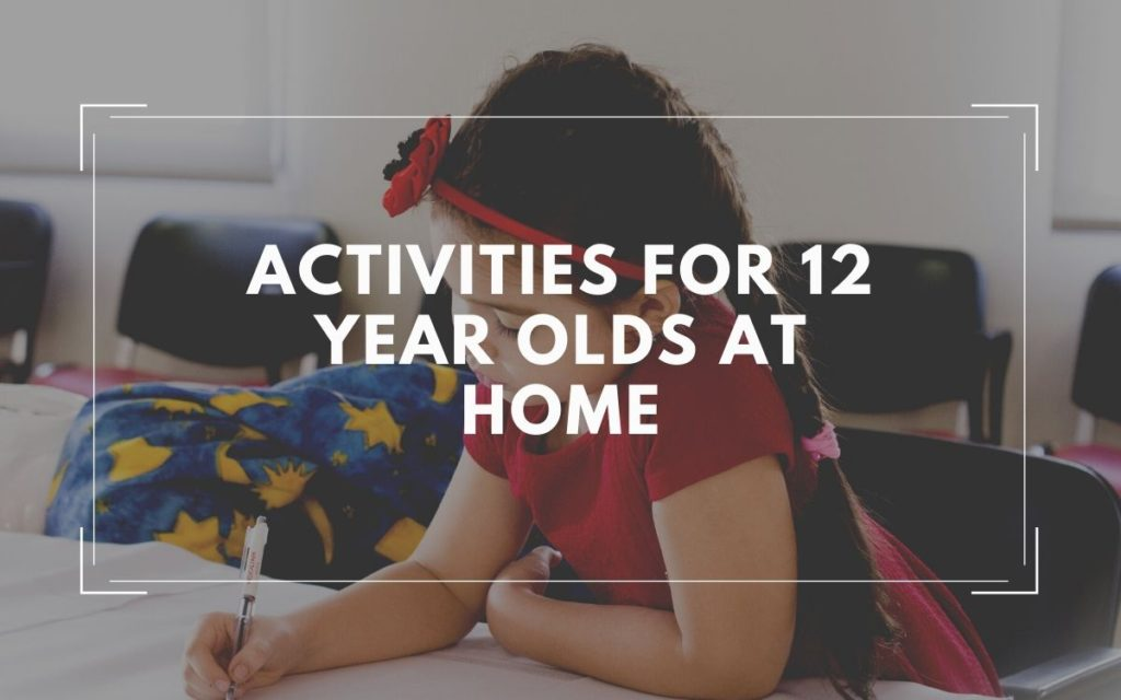 Fun Activities for 12 Year Olds At Home