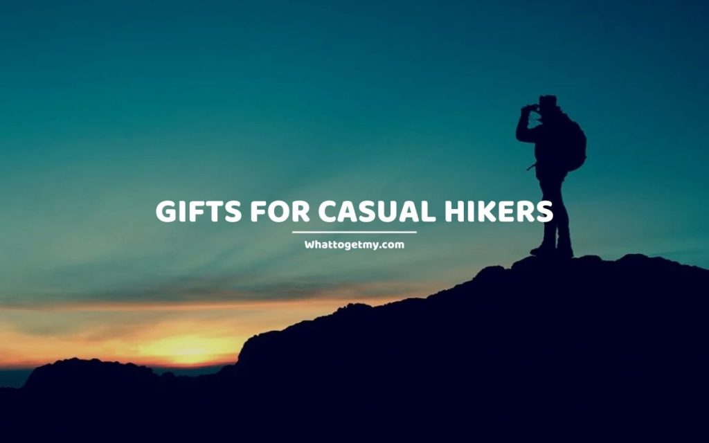 Gifts for Casual Hikers whattogetmy