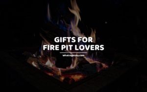 Gifts for Fire Pit Lovers whattogetmy
