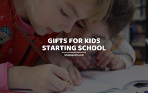 Gifts for Kids Starting School whattogetmy