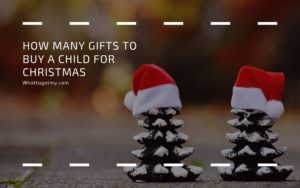 How Many Gifts to Buy a Child for Christmas