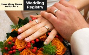 How Many Items to Put on a Wedding Registry