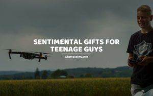 Sentimental Gifts for Teenage Guys whattogetmy
