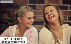 6 Ultimate Tips on How to Throw a Teenage House Party