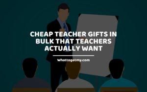 Cheap teacher gifts in bulk that teachers actually want whattogetmy