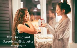 Gift giving and receiving etiquette