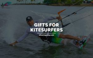 Gifts for Kitesurfers whattogetmy