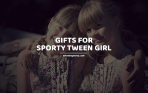 Gifts for Sporty Tween Girl whattogetmy