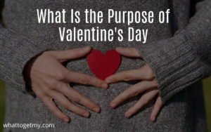 What Is the Purpose of Valentine's Day