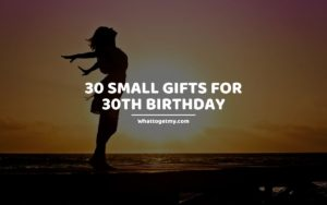 30 Small Gifts for 30th Birthday whattogetmy