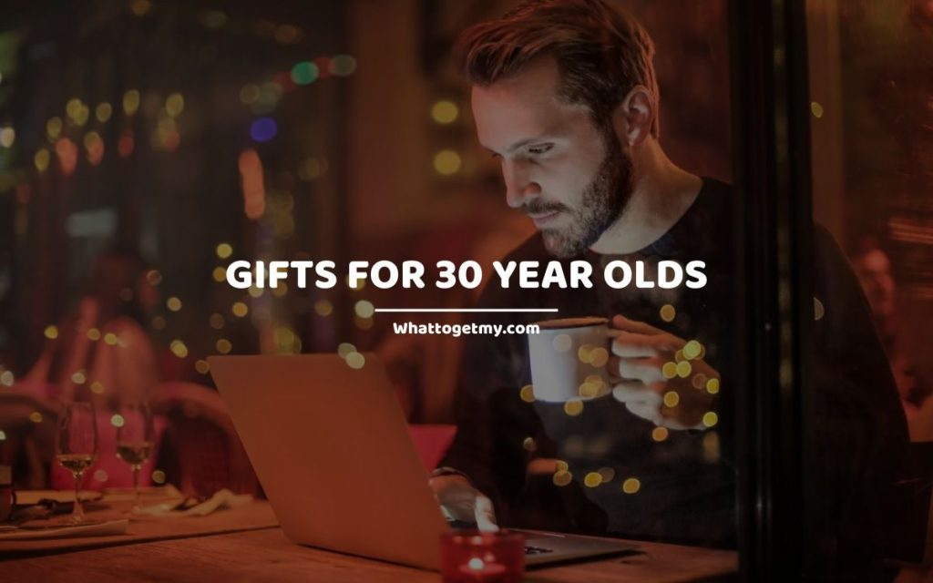 Gifts for 30 Year Olds whattogetmy