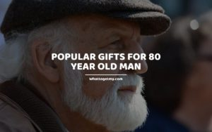 Popular Gifts for 80 Year Old Man whattogetmy