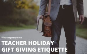 Teacher Holiday Gift Giving Etiquette