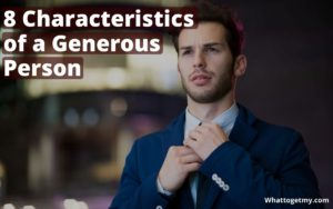 Characteristics of a Generous Person