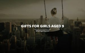 Gifts for Girls Aged 9 whattogetmy