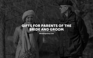 Gifts for Parents of the Bride and Groom whattogetmy