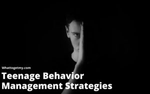 Teenage Behavior Management Strategies