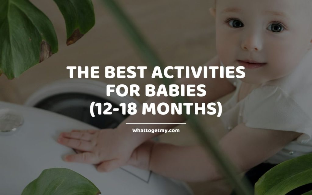 The Best Activities for Babies (12-18 Months)