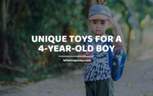 Unique Toys for a 4-Year-Old Boy